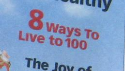 Parade Magazine - 8 ways to live to 100 cover tease.JPG